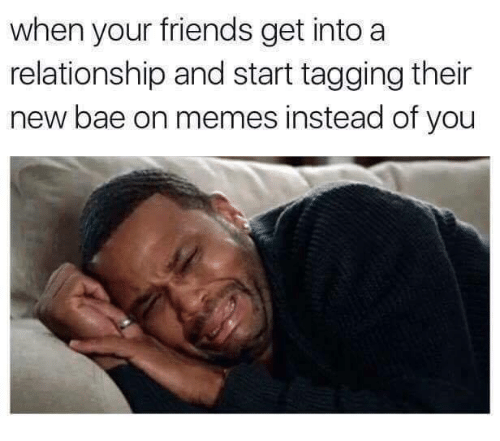 Funny Memes About New Relationships : Funny bae and friends memes of on sizzle