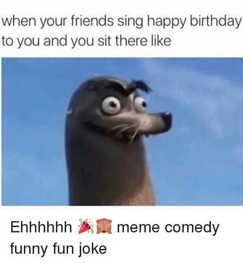 Funny Happy Birthday And Singing Memes Of 2017 On SIZZLE