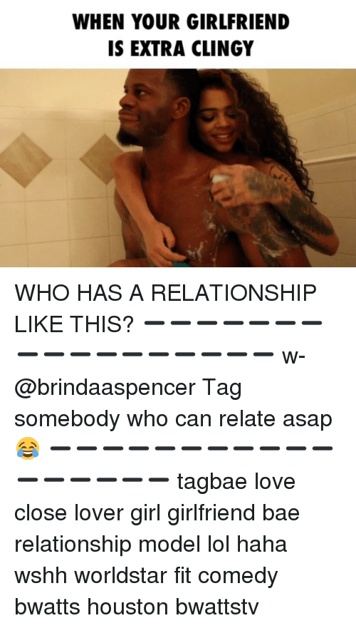 Clingie: WHEN YOUR GIRLFRIEND  IS EXTRA CLINGY WHO HAS A RELATIONSHIP LIKE THIS? ➖➖➖➖➖➖➖➖➖➖➖➖➖➖➖➖➖ w-@brindaaspencer Tag somebody who can relate asap 😂 ➖➖➖➖➖➖➖➖➖➖➖➖➖➖➖➖➖ tagbae love close lover girl girlfriend bae relationship model lol haha wshh worldstar fit comedy bwatts houston bwattstv