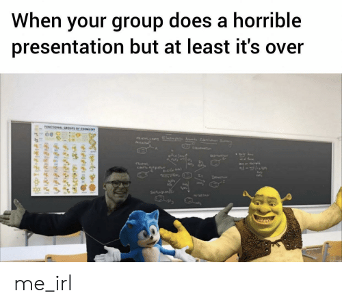 presentation: When your group does a horrible  presentation but at least it's over  UNCTIONAL GROUPS OF CHEMISTWY  AsP  CH  CATsALAT  le  SFNL  NTEATN  e  felfitng  relylgi me_irl