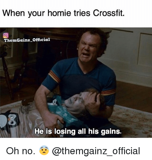Gym, Homie, and Crossfit: When your homie tries Crossfit.  ThemGainz official  He is losing all his gains. Oh no. 😨 @themgainz_official