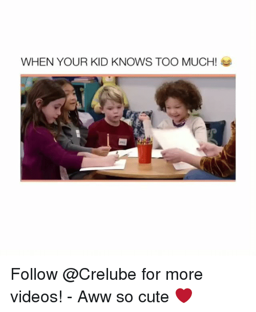 Aww, Cute, and Memes: WHEN YOUR KID KNOWS TOO MUCH! Follow @Crelube for more videos! - Aww so cute ❤️