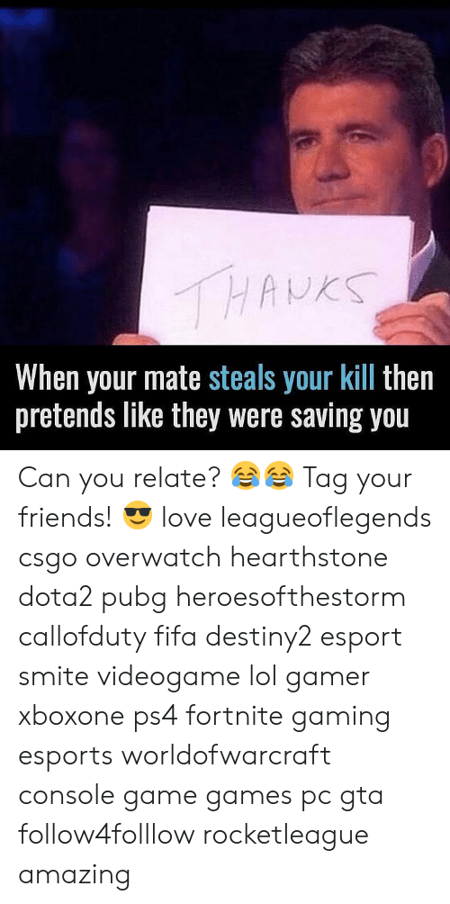 hearstone: When your mate steals your kill then  pretends like they were saving you Can you relate? 😂😂 Tag your friends! 😎 love leagueoflegends csgo overwatch hearthstone dota2 pubg heroesofthestorm callofduty fifa destiny2 esport smite videogame lol gamer xboxone ps4 fortnite gaming esports worldofwarcraft console game games pc gta follow4folllow rocketleague amazing