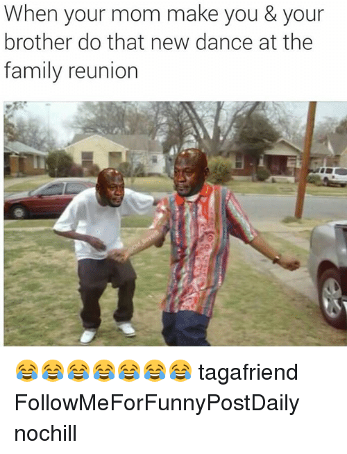 when your mom make you your brother do that 2292926 🔥 25 best memes about dancing, moms, and funny dancing, moms