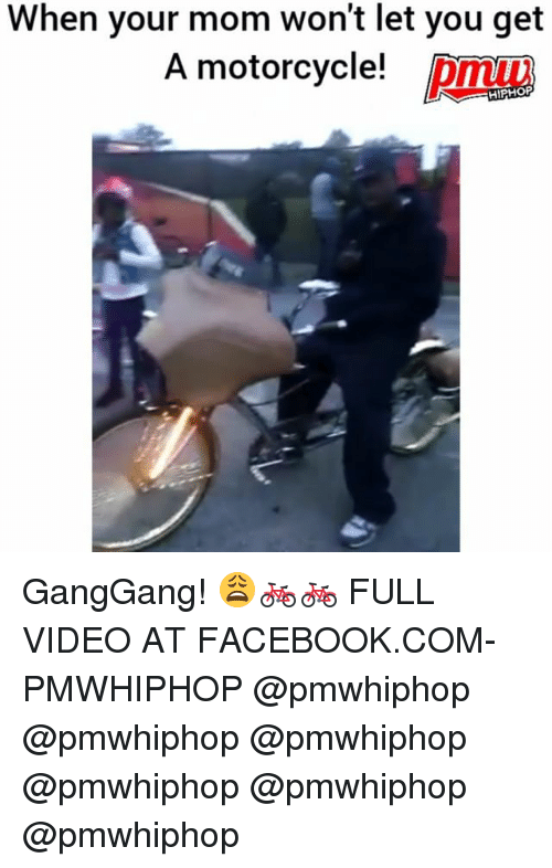 Facebook, Memes, and facebook.com: When your mom won't let you get  A motorcycle! Pui!A GangGang! 😩🚲🚲 FULL VIDEO AT FACEBOOK.COM-PMWHIPHOP @pmwhiphop @pmwhiphop @pmwhiphop @pmwhiphop @pmwhiphop @pmwhiphop
