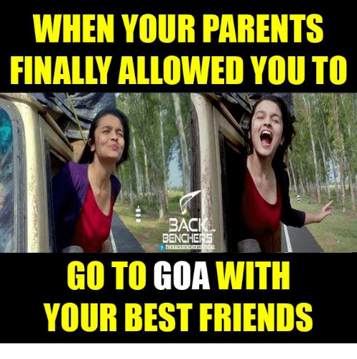 Memes, 🤖, and Goa: WHEN YOUR PARENTS  BACI  BENCHE  GO TO  GOA  WITH  YOUR BEST FRIENDS