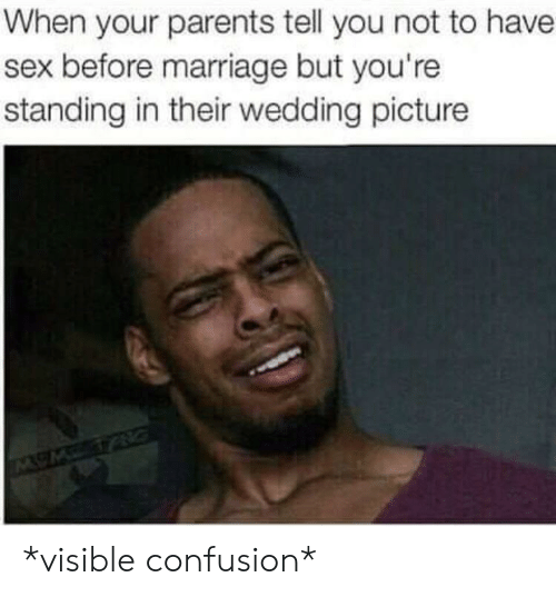 When Your Parents: When your parents tell you not to have  sex before marriage but you're  standing in their wedding picture *visible confusion*