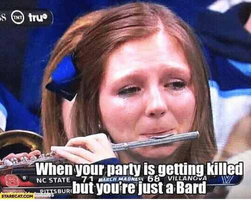 Party, Villanova, and Dank Memes: When your party is getting killed  NC STATE  71 MARCH MADNES  68 VILLANOVA  but you're just a Bard  BUR  STARECAT COM