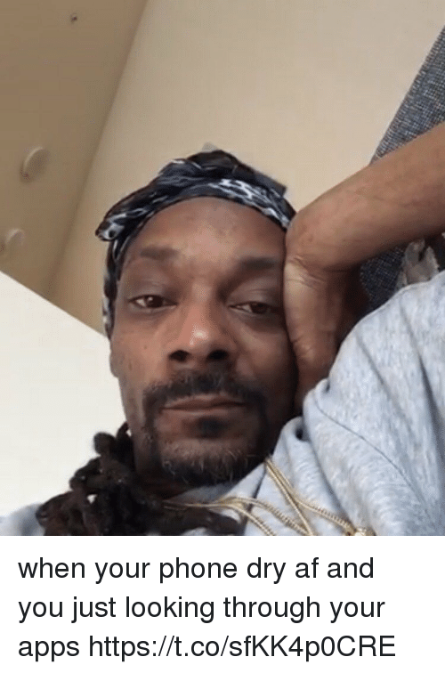 Af, Funny, and Phone: when your phone dry af and you just looking through your apps https://t.co/sfKK4p0CRE