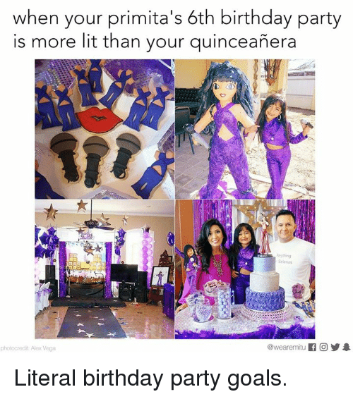 Quinceanera: when your primita's 6th birthday party  is more lit than your quinceanera  Anything  @wearemiitu  f lo  photocredit Alex Vega Literal birthday party goals.