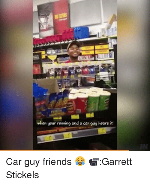 Car Guy: when your revving and a car guy hears it Car guy friends 😂 📹:Garrett Stickels