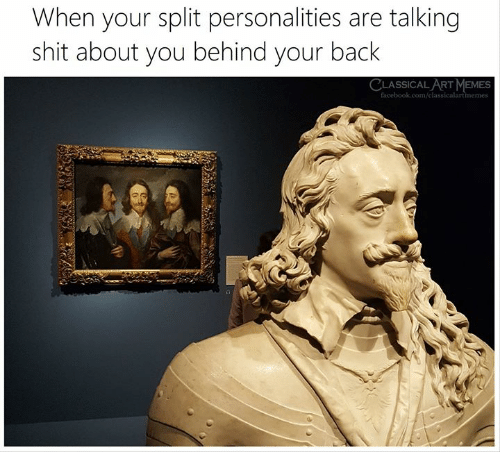 Classical Art: When your split personalities are talking  shit about you behind your back  CLASSICAL ART MEMES  facebook.com/classicalartmemes