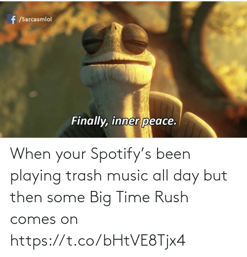 But Then: When your Spotify's been playing trash music all day but then some Big Time Rush comes on https://t.co/bHtVE8Tjx4