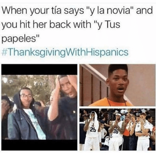 """La Novia: When your tía says """"y la novia"""" and  you hit her back with """"y Tus  papeles""""  #ThanksgivingWithHispanics  25  36"""