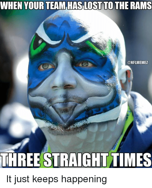 NFL: WHEN YOUR TEAM HAS LOST TO THE RAMS  ONFLMEMEZ  THREESTRAIGHTTIMES It just keeps happening
