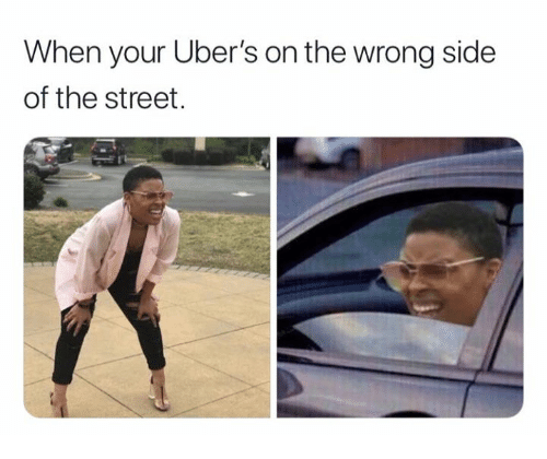 The Street, Street, and Side: When your Uber's on the wrong side  of the street.