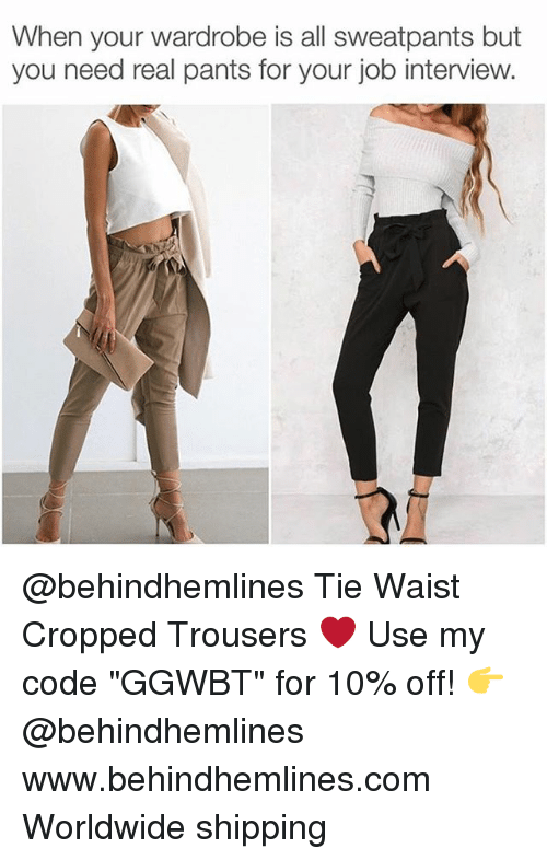 "Job Interview, Memes, and 🤖: When your wardrobe is all sweatpants but  you need real pants for your job interview.  RM @behindhemlines Tie Waist Cropped Trousers ❤️ Use my code ""GGWBT"" for 10% off! 👉 @behindhemlines www.behindhemlines.com Worldwide shipping"