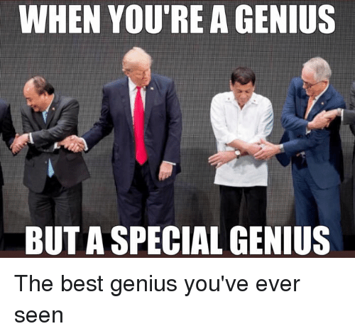 Youre A Genius Meme WHEN YOU'RE a GENIUS B...