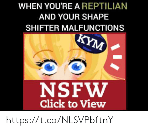 Kym: WHEN YOU'RE A REPTILIAN  AND YOUR SHAPE  SHIFTER MALFUNCTIONS  KYM  NSFW  Click to View https://t.co/NLSVPbftnY