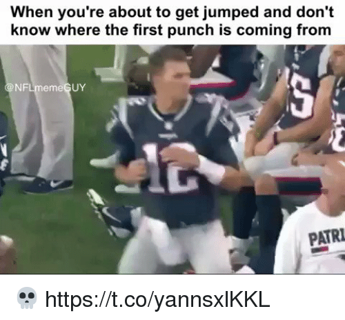 Football, Nfl, and Sports: When you're about to get jumped and don't  know where the first punch is coming from  NFLmemeGUY  PATRI 💀 https://t.co/yannsxlKKL
