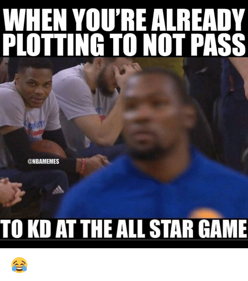 All Star, Sports, and Game: WHEN YOU'RE ALREADY  PLOTTING TO NOT PASS  @NBAMEMES  TO KD ATTHE ALL STAR GAME 😂