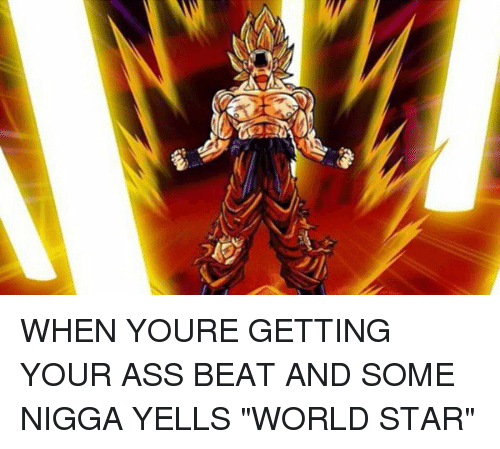 Getting Your Ass Beat 113