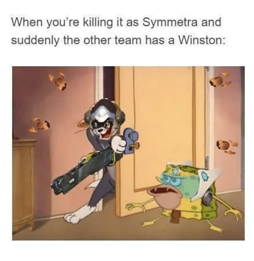 Memes, 🤖, and Team: When you're killing it as Symmetra and  suddenly the other team has a Winston
