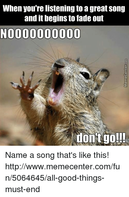 When You're Listening to a Great Song and It Begins to ...
