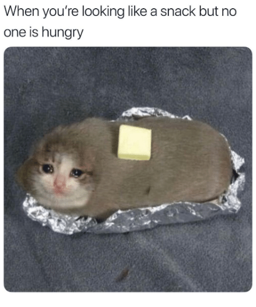 Hungry, Relationships, and Looking: When you're looking like a snack but no  one is hungry