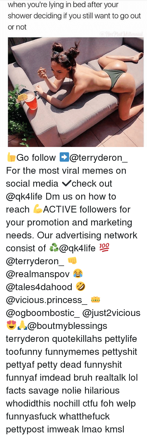 Bruh, Ctfu, and Facts: when you're lying in bed after your  shower deciding if you still want to go out  or not 👍Go follow ➡@terryderon_ For the most viral memes on social media ✔check out @qk4life Dm us on how to reach 💪ACTIVE followers for your promotion and marketing needs. Our advertising network consist of ♻@qk4life 💯@terryderon_ 👊@realmanspov 😂@tales4dahood 🤣@vicious.princess_ 👑@ogboombostic_ @just2vicious😍🙏@boutmyblessings terryderon quotekillahs pettylife toofunny funnymemes pettyshit pettyaf petty dead funnyshit funnyaf imdead bruh realtalk lol facts savage nolie hilarious whodidthis nochill ctfu foh welp funnyasfuck whatthefuck pettypost imweak lmao kmsl