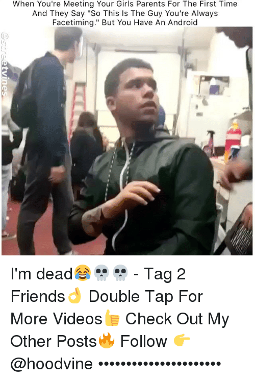 """Hoodvine: When You're Meeting Your Girls Parents For The First Time  And They Say """"So This Is The Guy You're Always  Facetiming."""" But You Have An Android I'm dead😂💀💀 - Tag 2 Friends👌 Double Tap For More Videos👍 Check Out My Other Posts🔥 Follow 👉 @hoodvine ••••••••••••••••••••••"""