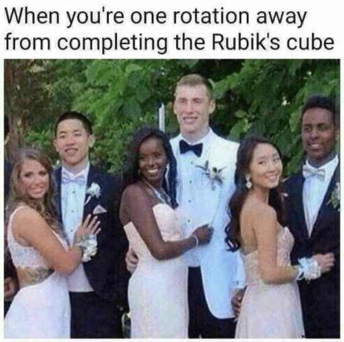 cube: When you're one rotation away  from completing the Rubik's cube