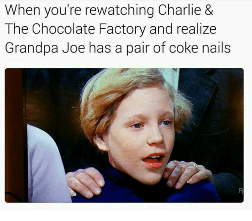 When You're Rewatching Charlie & the Chocolate Factory and ...