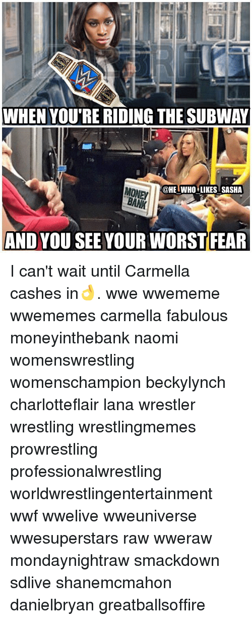 wwf: WHEN YOU'RE RIDING THE SUBWAY  116  @HE WHO LIKES SASHA  MONEY  AND YOU SEE YOUR WORST FEAR I can't wait until Carmella cashes in👌. wwe wwememe wwememes carmella fabulous moneyinthebank naomi womenswrestling womenschampion beckylynch charlotteflair lana wrestler wrestling wrestlingmemes prowrestling professionalwrestling worldwrestlingentertainment wwf wwelive wweuniverse wwesuperstars raw wweraw mondaynightraw smackdown sdlive shanemcmahon danielbryan greatballsoffire