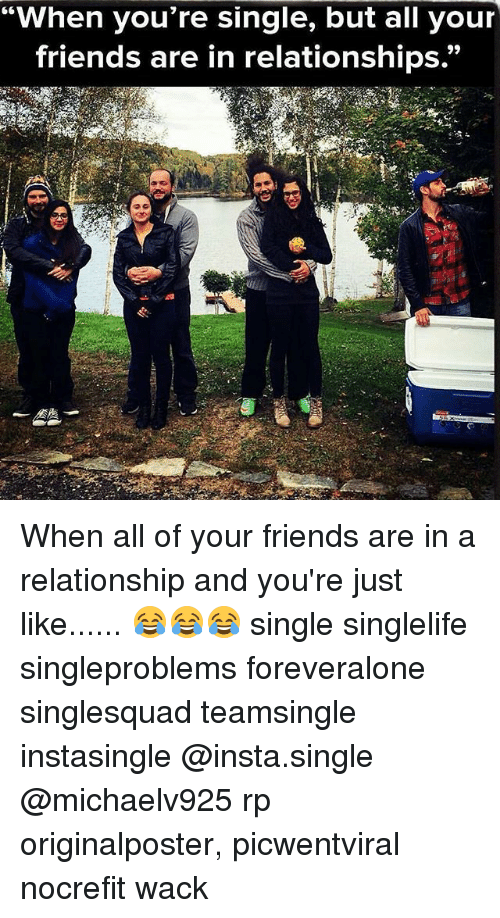 When Youre Single but All Your Friends Are in