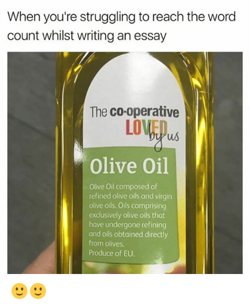 When: When you're struggling to reach the word  count whilst writing an essay  The co-operative  us  olive oil  Olive oil composed of  refined olive oils and virgin  olive oils. Oils comprising  exclusively olive oils that  have undergone refining  and oils obtained directly  from olives.  Produce of EU. 🙂🙂