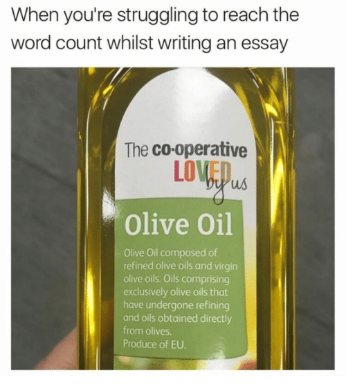 Virgin, Word, and Word Count: When you're struggling to reach the  word count whilst writing an essay  The co-operative  LO  us  Olive Oil  Olive Oil composed of  refined olive oils and virgin  olive oils. Oils comprising  exclusively olive oils that  have undergone refining  and oils obtained directly  from olives.  Produce of EU