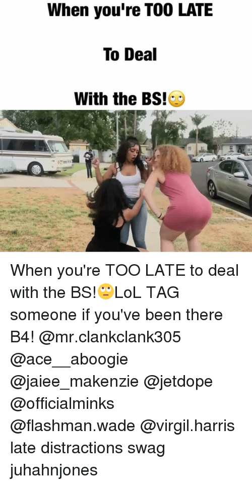 Virgil: When you're T00 LATE  To Deal  With the BSES When you're TOO LATE to deal with the BS!🙄LoL TAG someone if you've been there B4! @mr.clankclank305 @ace__aboogie @jaiee_makenzie @jetdope @officialminks @flashman.wade @virgil.harris late distractions swag juhahnjones