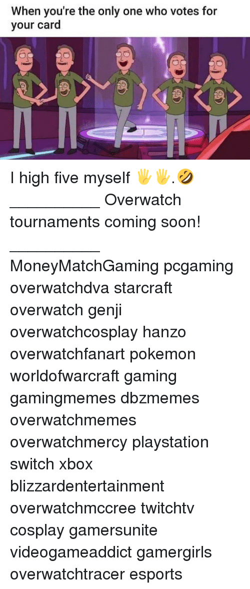 starcrafts: When you're the only one who votes for  your card I high five myself 🖐️🖐️.🤣 __________ Overwatch tournaments coming soon! __________ MoneyMatchGaming pcgaming overwatchdva starcraft overwatch genji overwatchcosplay hanzo overwatchfanart pokemon worldofwarcraft gaming gamingmemes dbzmemes overwatchmemes overwatchmercy playstation switch xbox blizzardentertainment overwatchmccree twitchtv cosplay gamersunite videogameaddict gamergirls overwatchtracer esports