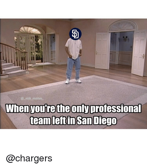 Memes, Chargers, and San Diego: When you're the only professional  team lettin San Diego @chargers