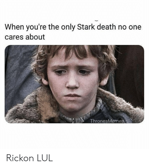 Rickon: When you're the only Stark death no one  cares about  ThronesMeme Rickon LUL