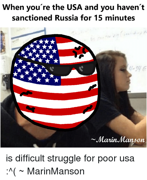 Marines, Russia, and Russiaball: When you're the USA and you haven't  sanctioned Russia for 15 minutes  Marin Manson is difficult struggle for poor usa :^( ~ MarinManson