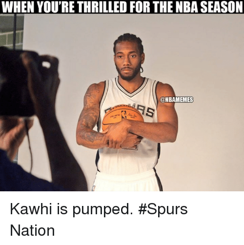 spurs nation: WHEN YOU'RE THRILLED FOR THE NBASEASON  ONBAMEMES Kawhi is pumped. #Spurs Nation