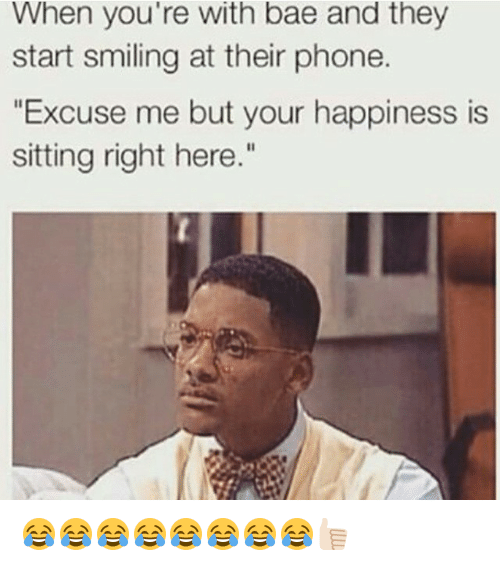 """Happiness: When you're With bae and they  start smiling at their phone.  """"Excuse me but your happiness is  sitting right here."""" 😂😂😂😂😂😂😂😂👍🏻"""