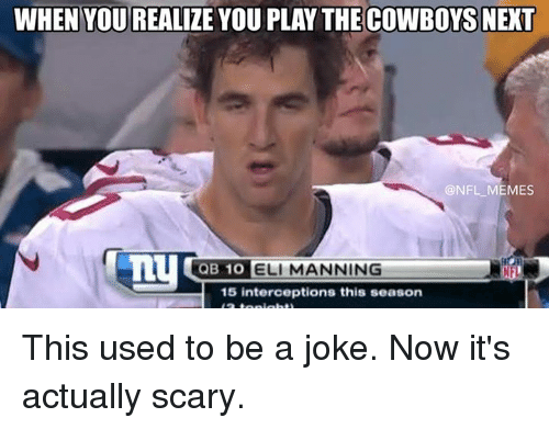 when yourealize you play thecowboys next nfl memes qb 10 8371659 🔥 25 best memes about eli manning and nfl eli manning and nfl
