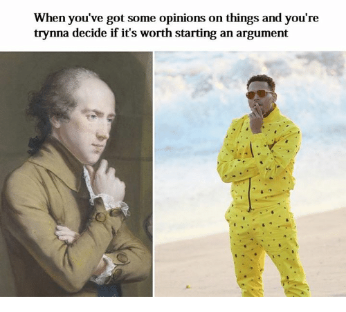 Classical Art, Got, and Argument: When you've got some opinions on things and you're  trynna decide if it's worth starting an argument