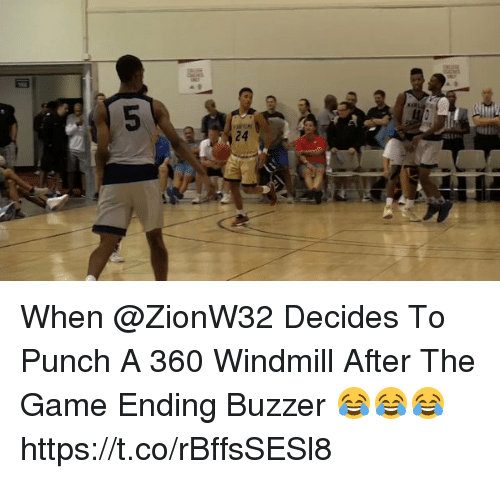 ˜»: When @ZionW32 Decides To Punch A 360 Windmill After The Game Ending Buzzer 😂😂😂 https://t.co/rBffsSESl8