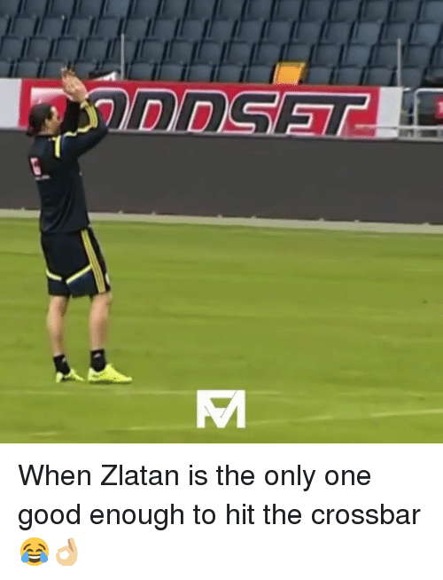 Memes, Good, and Only One: When Zlatan is the only one good enough to hit the crossbar 😂👌🏼
