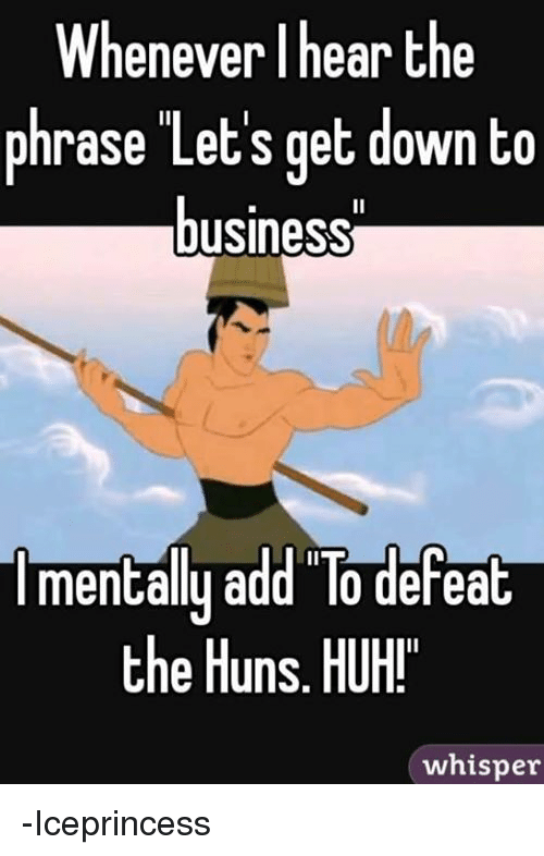 whenever i hear the phrase lets get down to business 23845198 🔥 25 best memes about let's get down to business let's get down