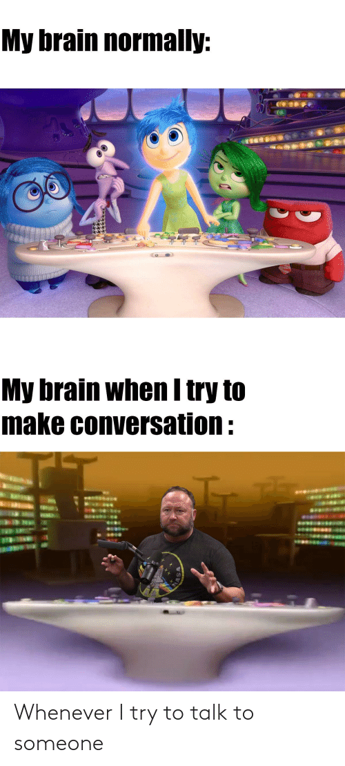 I Try: Whenever I try to talk to someone